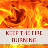 KEEP THE FIRE BURNING 160X160